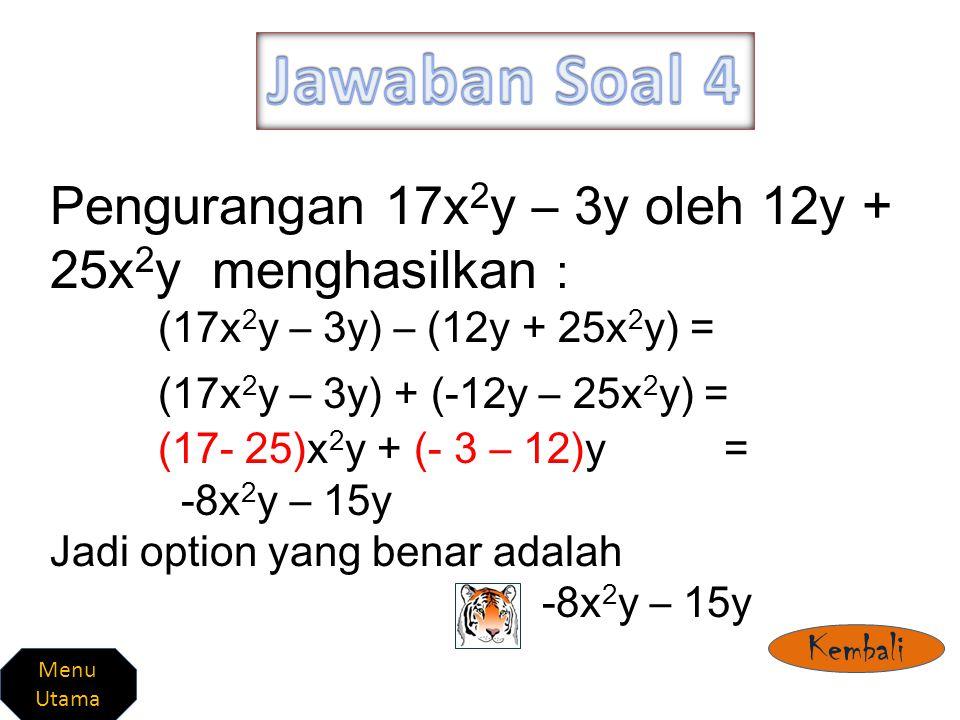 Jawaban Soal 4 (17x2y – 3y) + (-12y – 25x2y) =