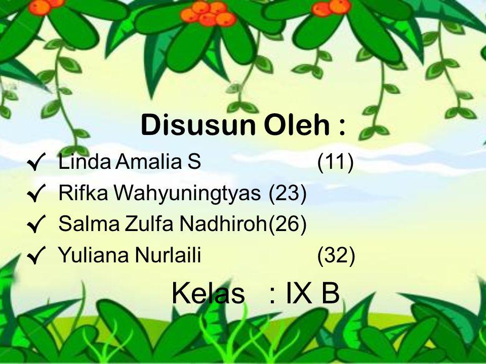 Disusun Oleh : Linda Amalia S (11) Rifka Wahyuningtyas (23)