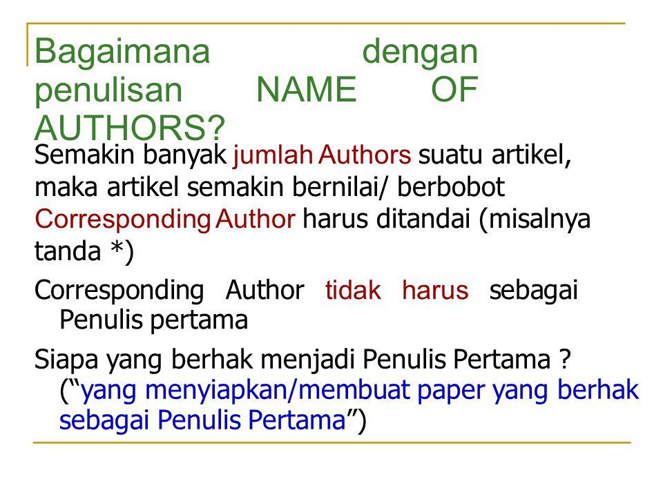 Bagaimana dengan penulisan NAME OF AUTHORS