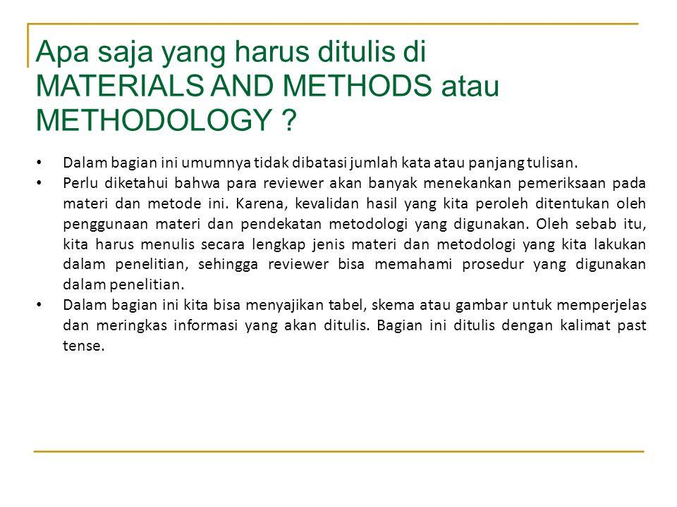 Apa saja yang harus ditulis di MATERIALS AND METHODS atau METHODOLOGY
