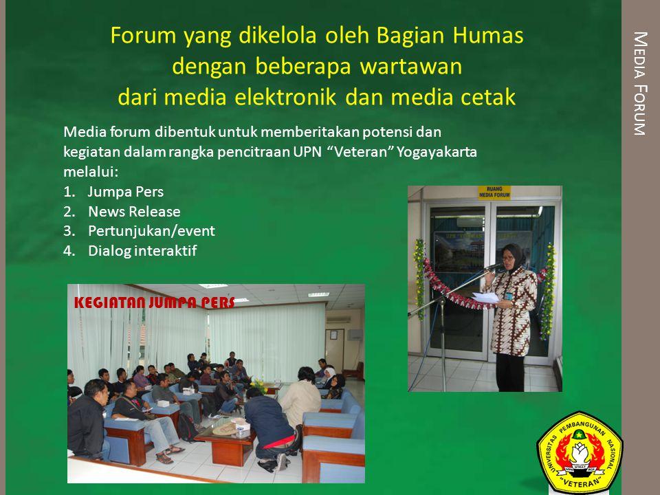 Forum yang dikelola oleh Bagian Humas dengan beberapa wartawan