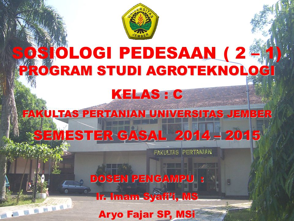 SOSIOLOGI PEDESAAN ( 2 – 1) PROGRAM STUDI AGROTEKNOLOGI