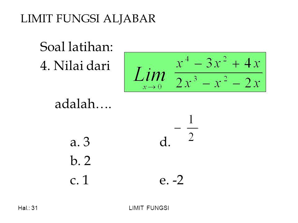 Soal latihan: 4. Nilai dari adalah…. a. 3 d. b. 2 c. 1 e. -2