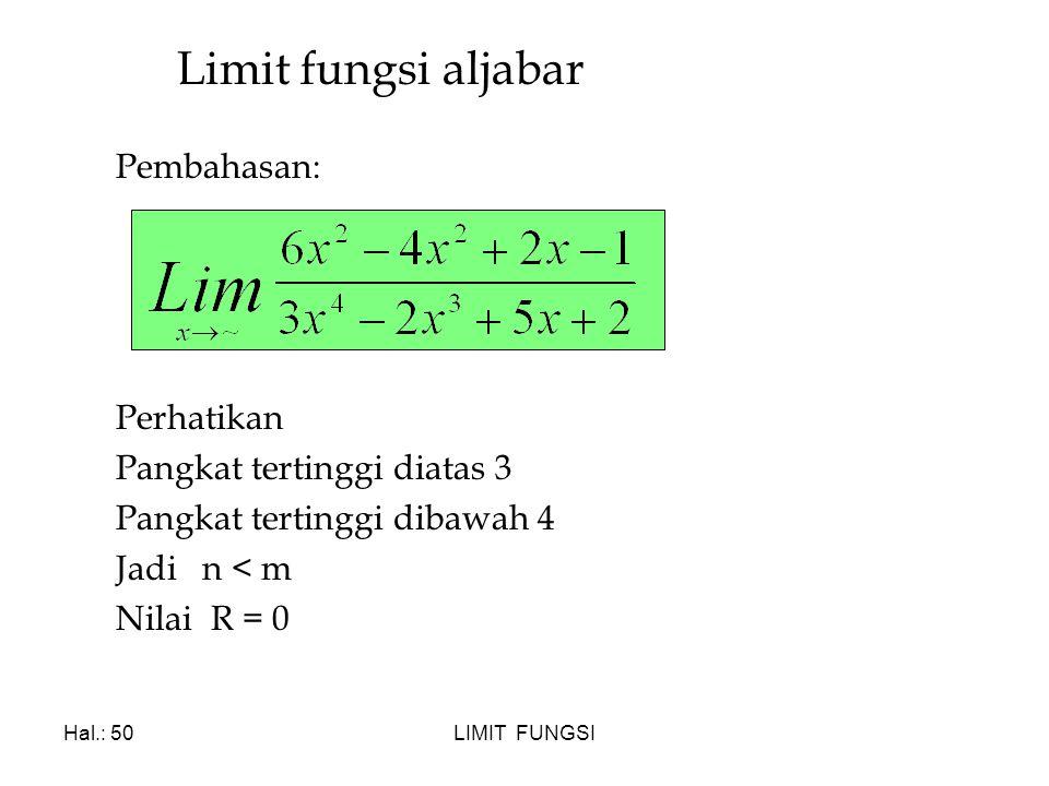 Limit fungsi aljabar Pembahasan: Perhatikan Pangkat tertinggi diatas 3