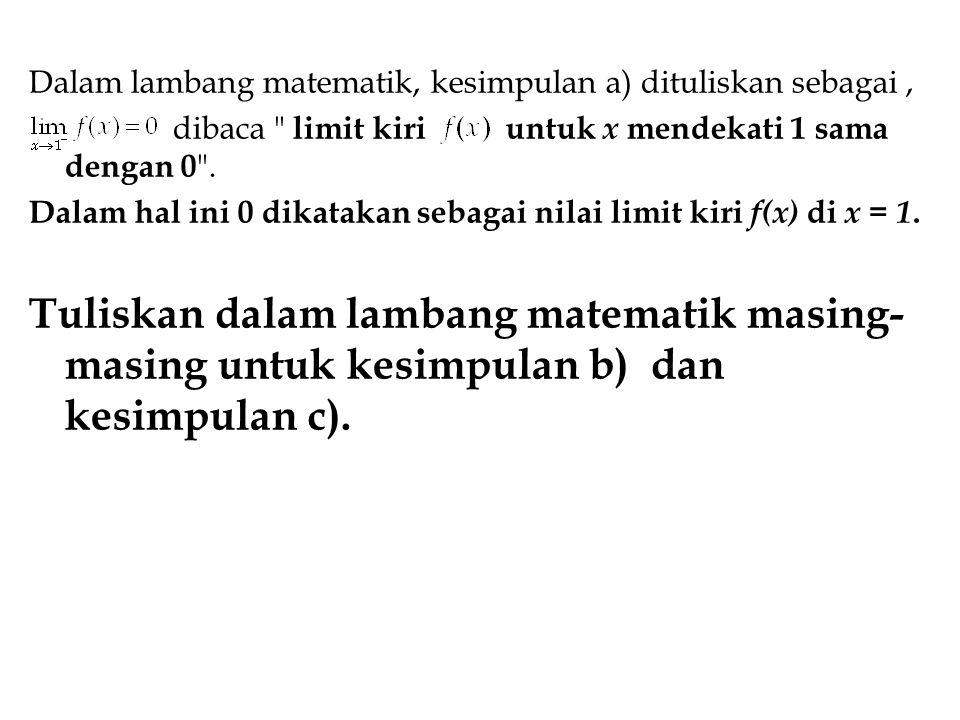 Dalam lambang matematik, kesimpulan a) dituliskan sebagai ,