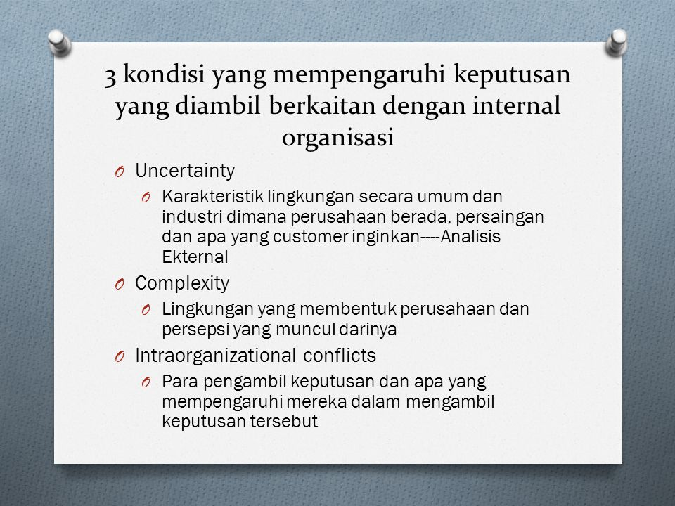 3 kondisi yang mempengaruhi keputusan yang diambil berkaitan dengan internal organisasi