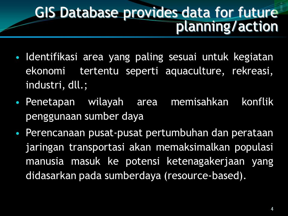 GIS Database provides data for future planning/action