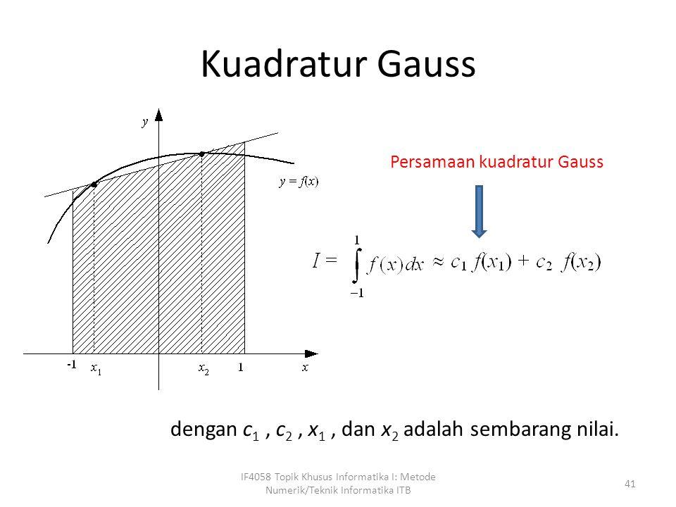 Kuadratur Gauss dengan c1 , c2 , x1 , dan x2 adalah sembarang nilai.