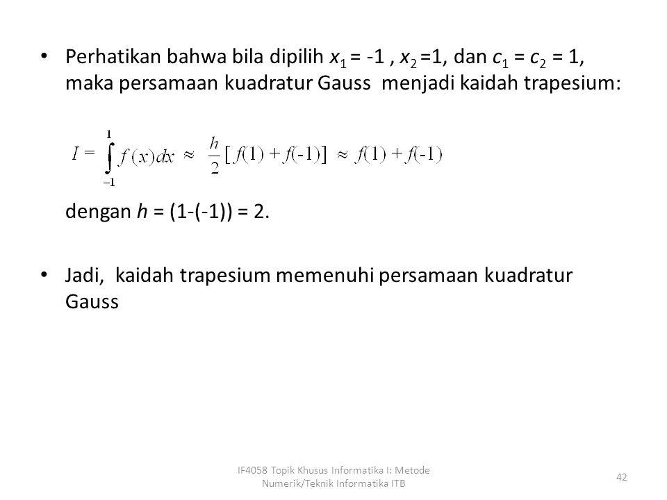 Jadi, kaidah trapesium memenuhi persamaan kuadratur Gauss