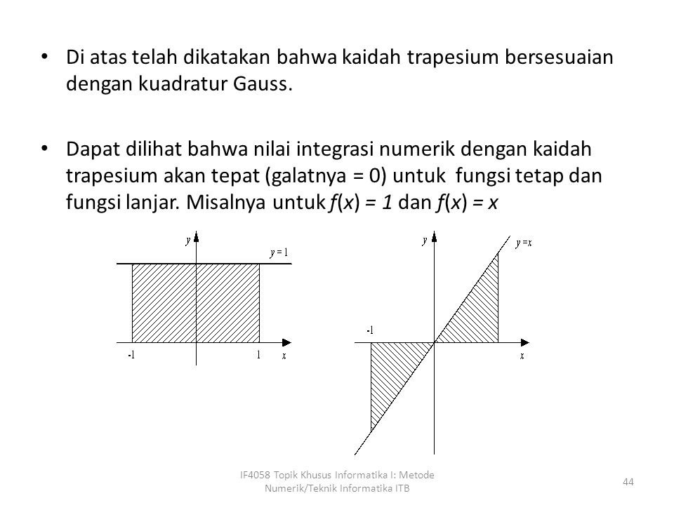Di atas telah dikatakan bahwa kaidah trapesium bersesuaian dengan kuadratur Gauss.