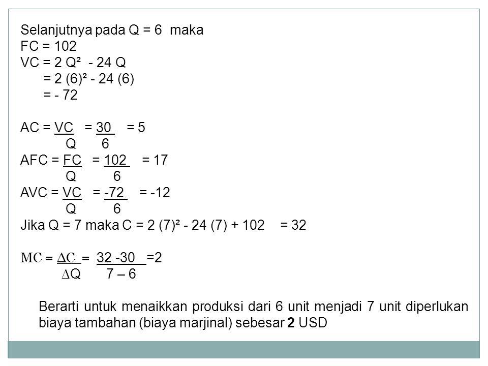 Selanjutnya pada Q = 6 maka