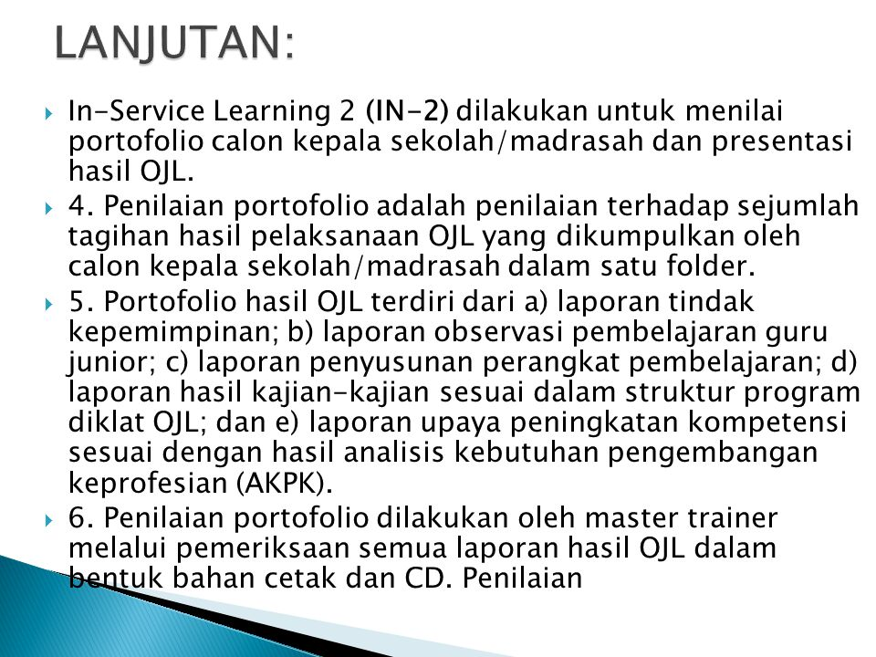 LANJUTAN: In-Service Learning 2 (IN-2) dilakukan untuk menilai portofolio calon kepala sekolah/madrasah dan presentasi hasil OJL.