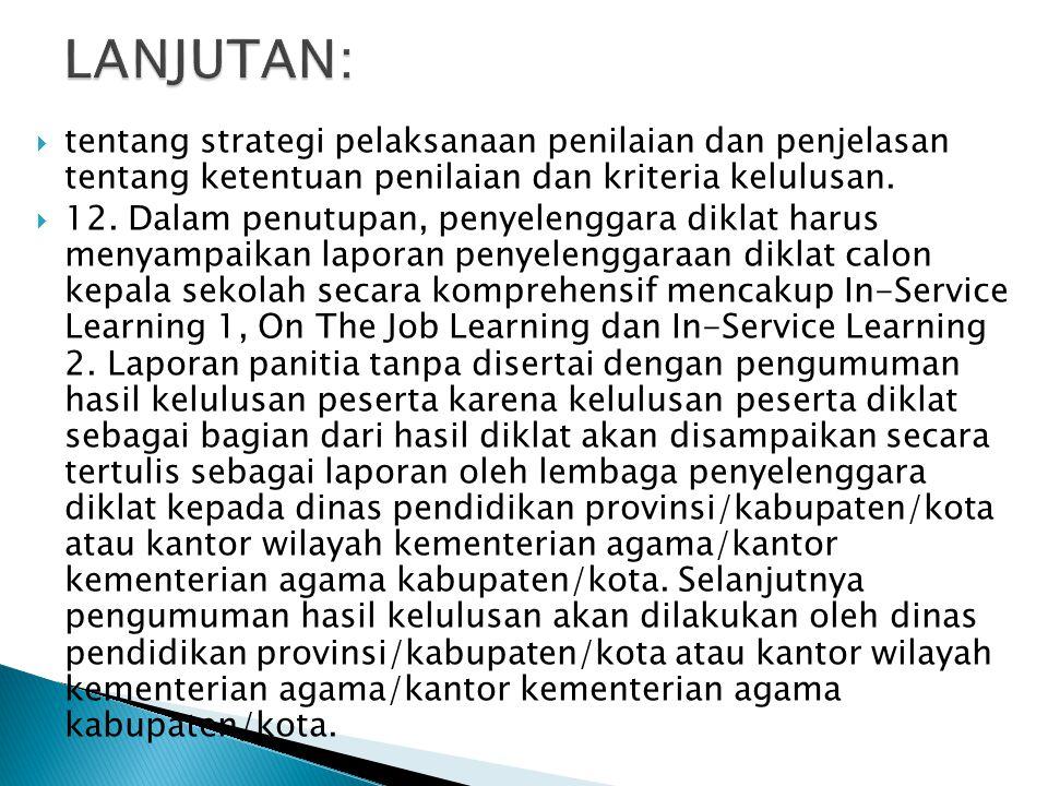 LANJUTAN: tentang strategi pelaksanaan penilaian dan penjelasan tentang ketentuan penilaian dan kriteria kelulusan.