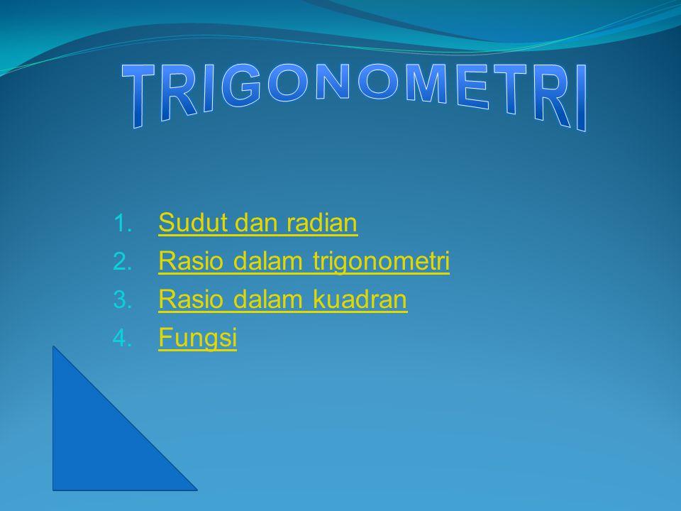 Sudut dan radian Rasio dalam trigonometri Rasio dalam kuadran Fungsi