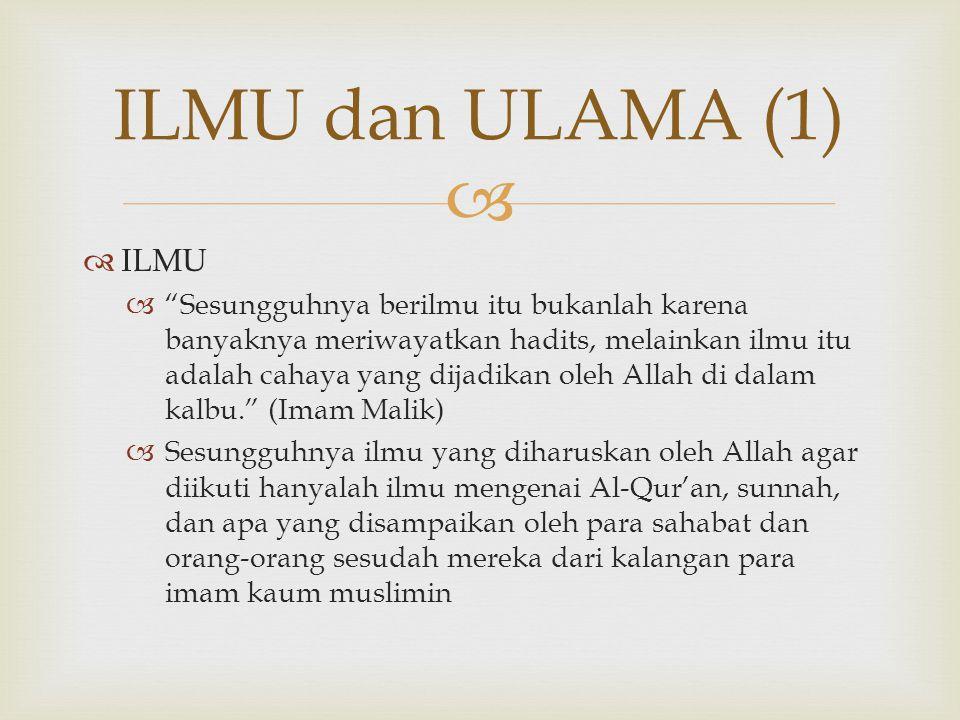 ILMU dan ULAMA (1) ILMU.