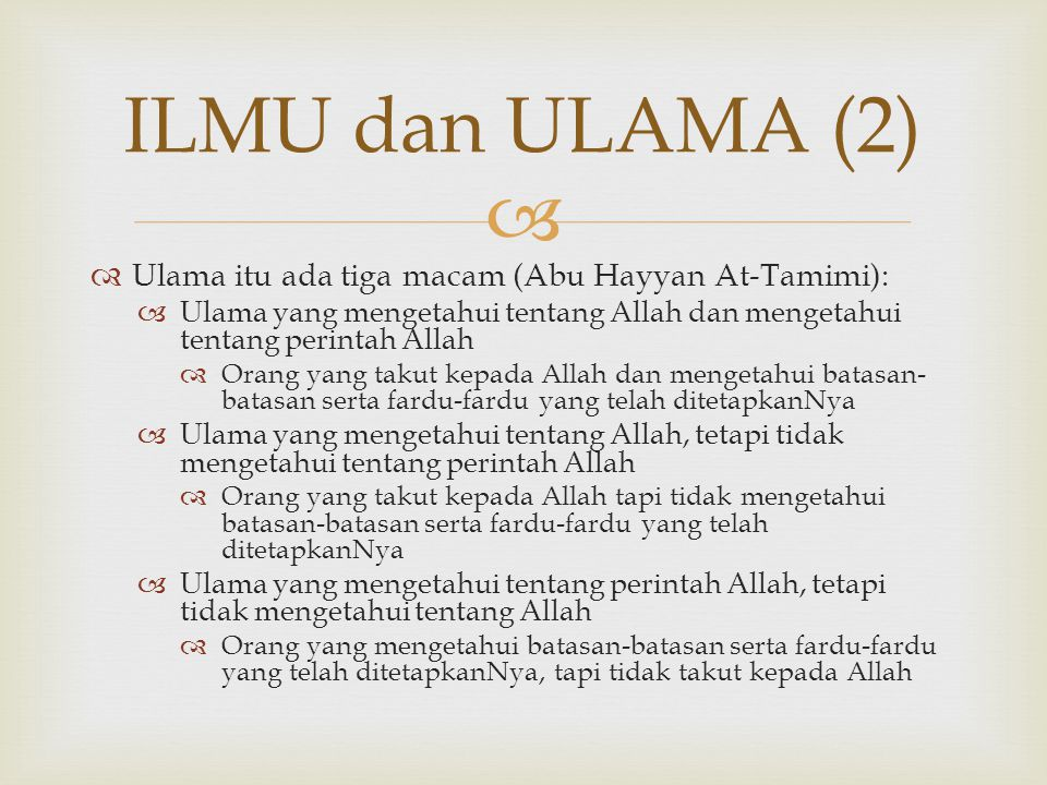 ILMU dan ULAMA (2) Ulama itu ada tiga macam (Abu Hayyan At-Tamimi):