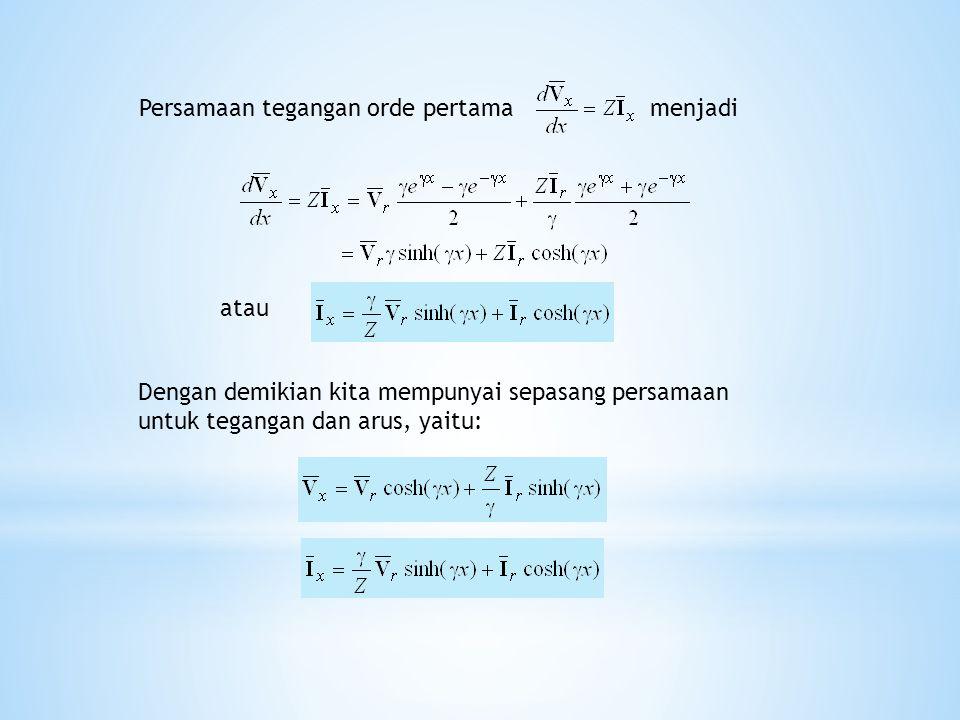 Persamaan tegangan orde pertama menjadi