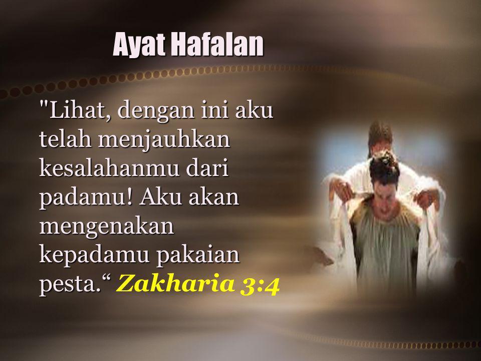 Ayat Hafalan Lihat, dengan ini aku telah menjauhkan kesalahanmu dari padamu.