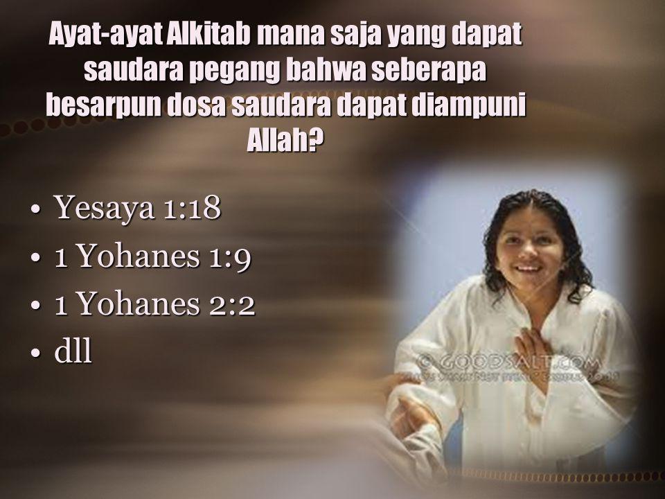 Yesaya 1:18 1 Yohanes 1:9 1 Yohanes 2:2 dll