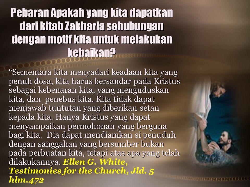 Pebaran Apakah yang kita dapatkan dari kitab Zakharia sehubungan dengan motif kita untuk melakukan kebaikan