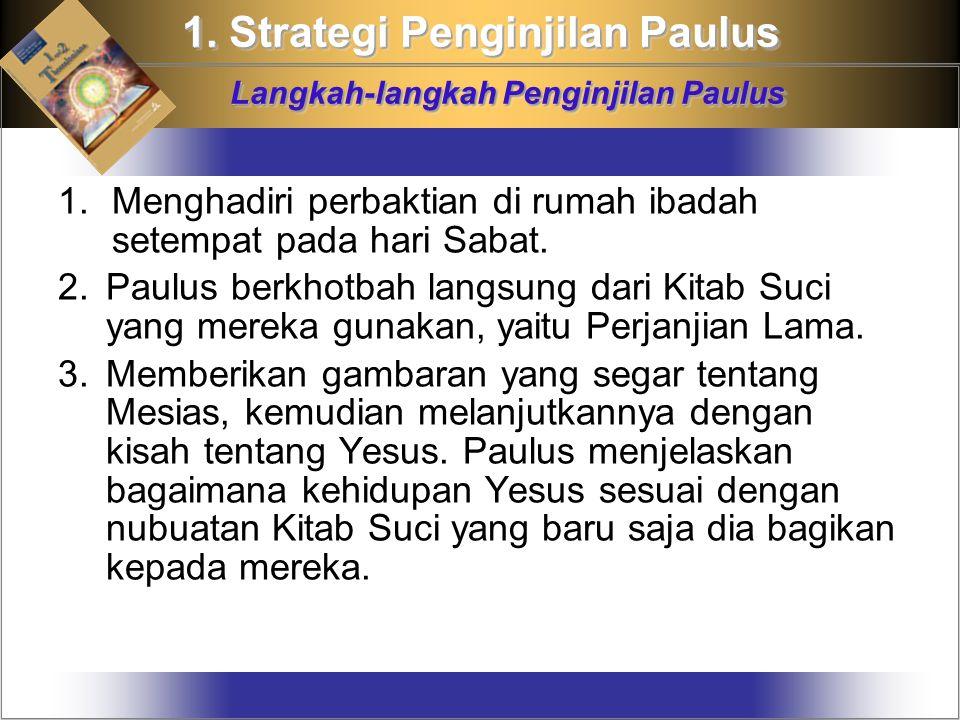 1. Strategi Penginjilan Paulus Langkah-langkah Penginjilan Paulus