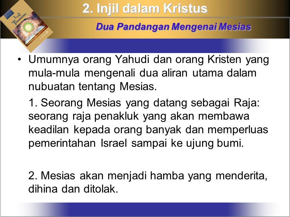 2. Injil dalam Kristus Dua Pandangan Mengenai Mesias