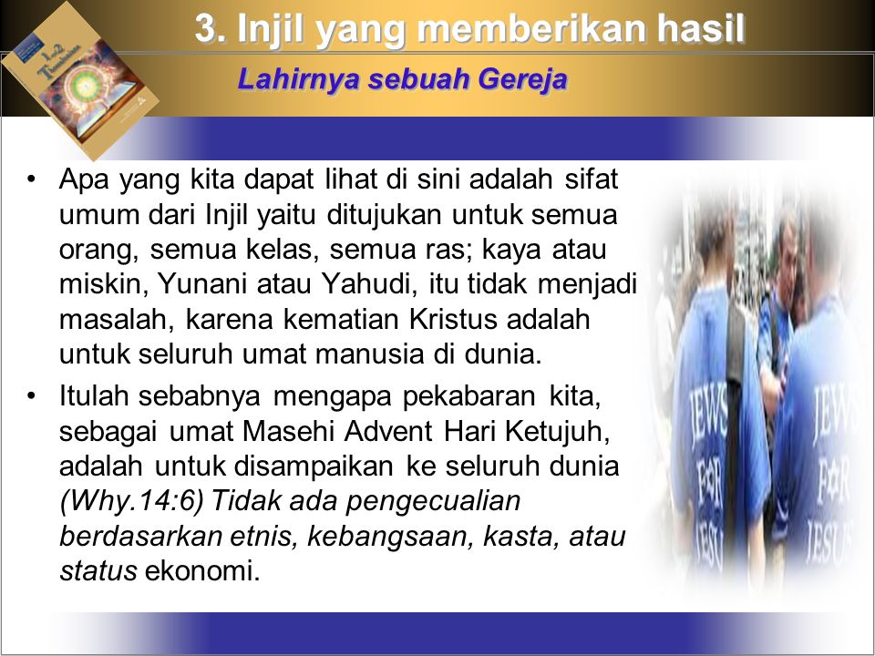 3. Injil yang memberikan hasil Lahirnya sebuah Gereja