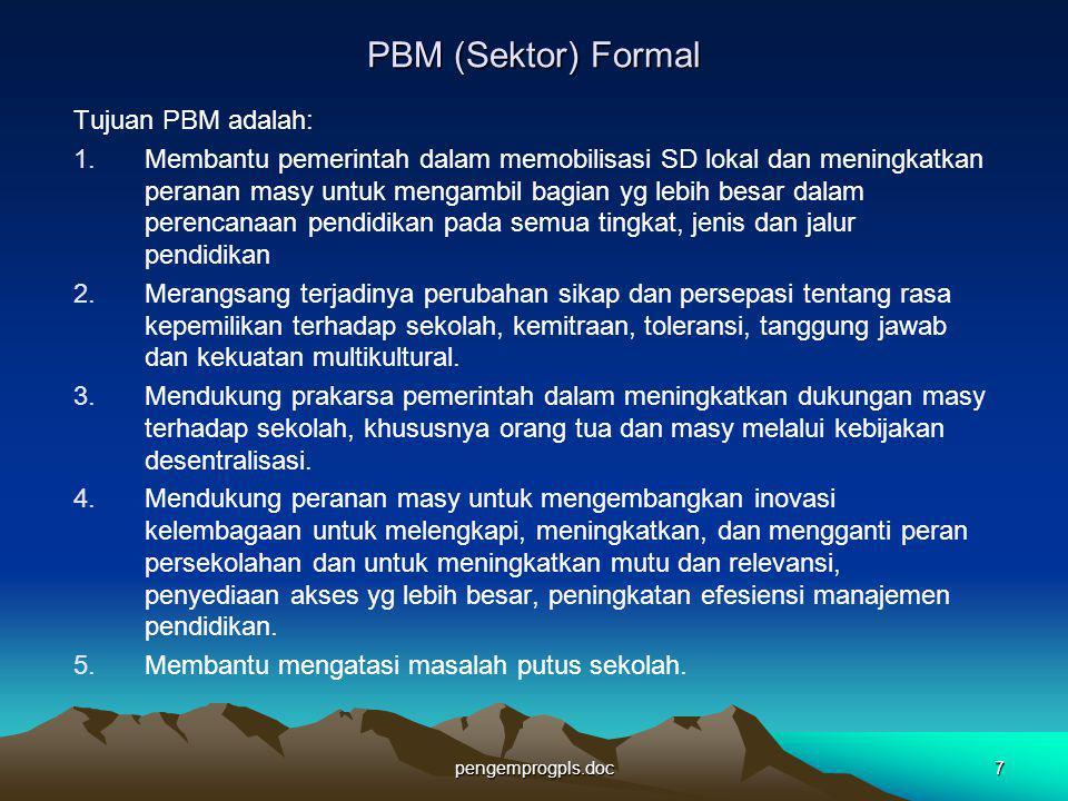 PBM (Sektor) Formal Tujuan PBM adalah: