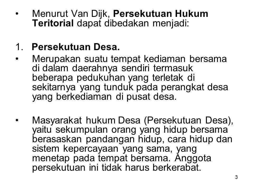 Menurut Van Dijk, Persekutuan Hukum Teritorial dapat dibedakan menjadi:
