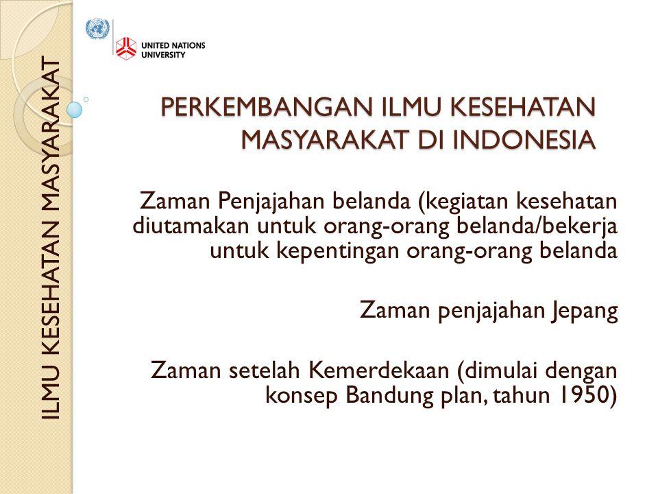PERKEMBANGAN ILMU KESEHATAN MASYARAKAT DI INDONESIA