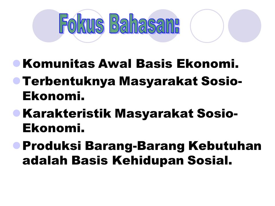 Fokus Bahasan: Komunitas Awal Basis Ekonomi.