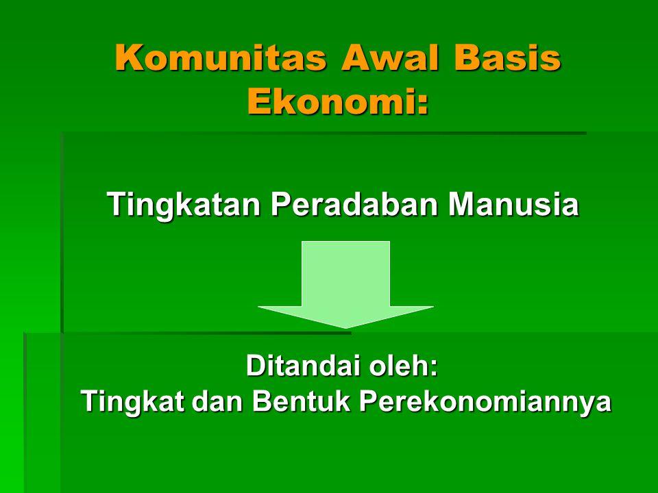 Komunitas Awal Basis Ekonomi: