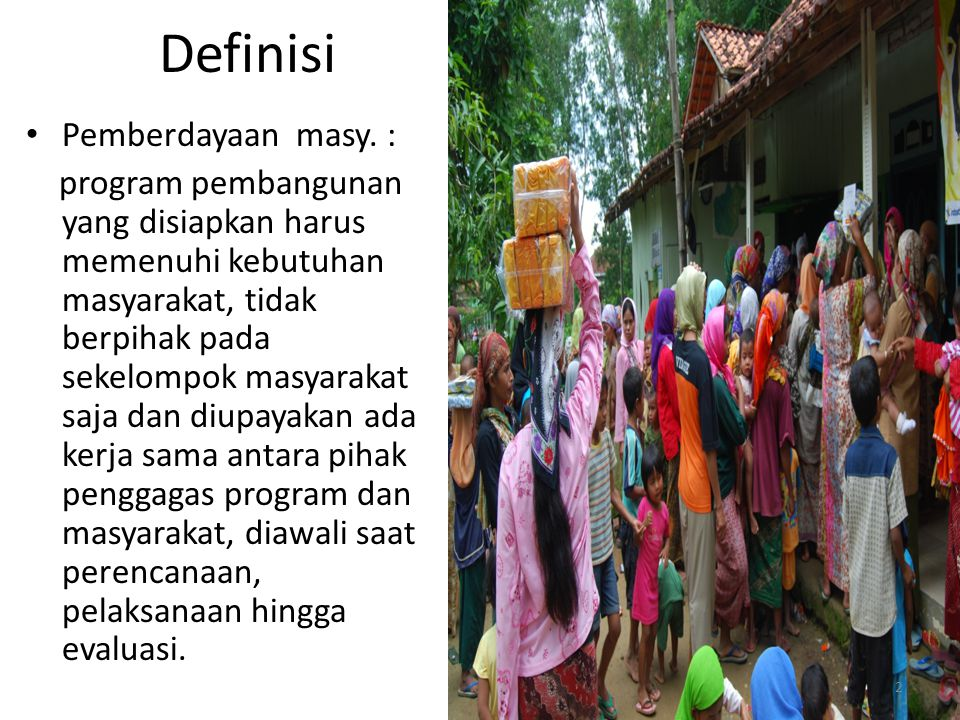 Definisi Pemberdayaan masy. :