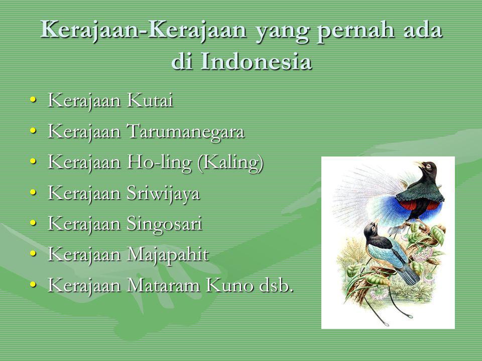 Kerajaan-Kerajaan yang pernah ada di Indonesia