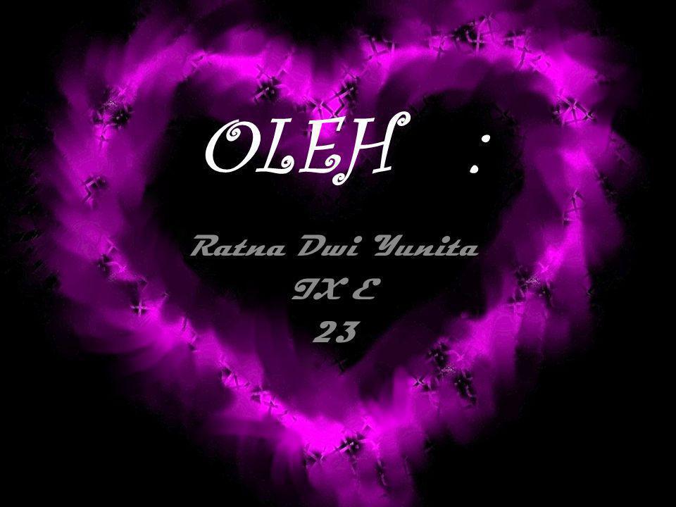 OLEH : Ratna Dwi Yunita IX E 23
