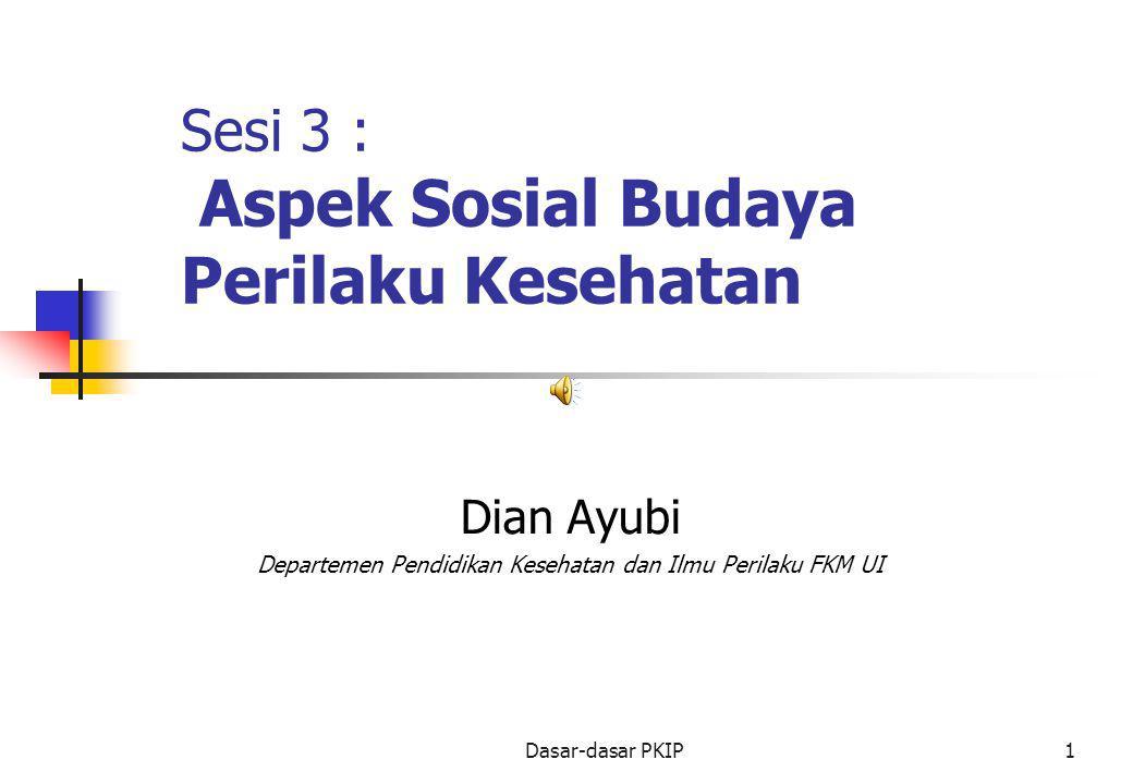 Sesi 3 : Aspek Sosial Budaya Perilaku Kesehatan