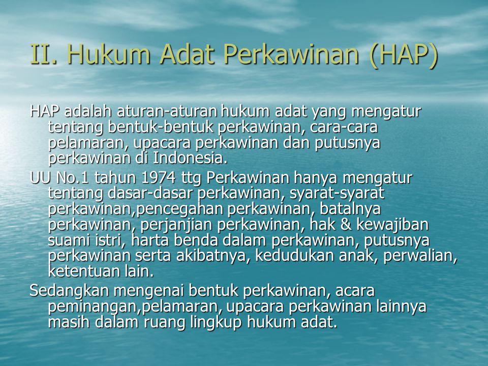 II. Hukum Adat Perkawinan (HAP)