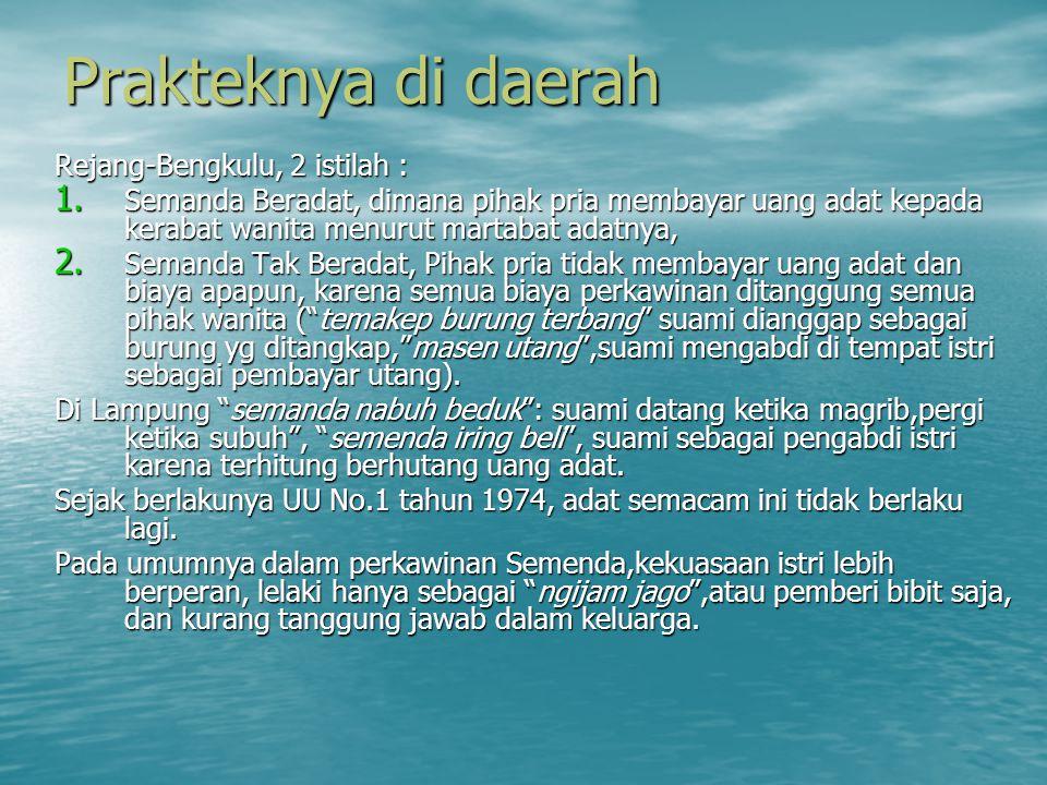 Prakteknya di daerah Rejang-Bengkulu, 2 istilah :