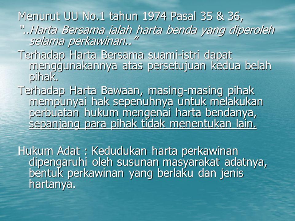 Menurut UU No.1 tahun 1974 Pasal 35 & 36,