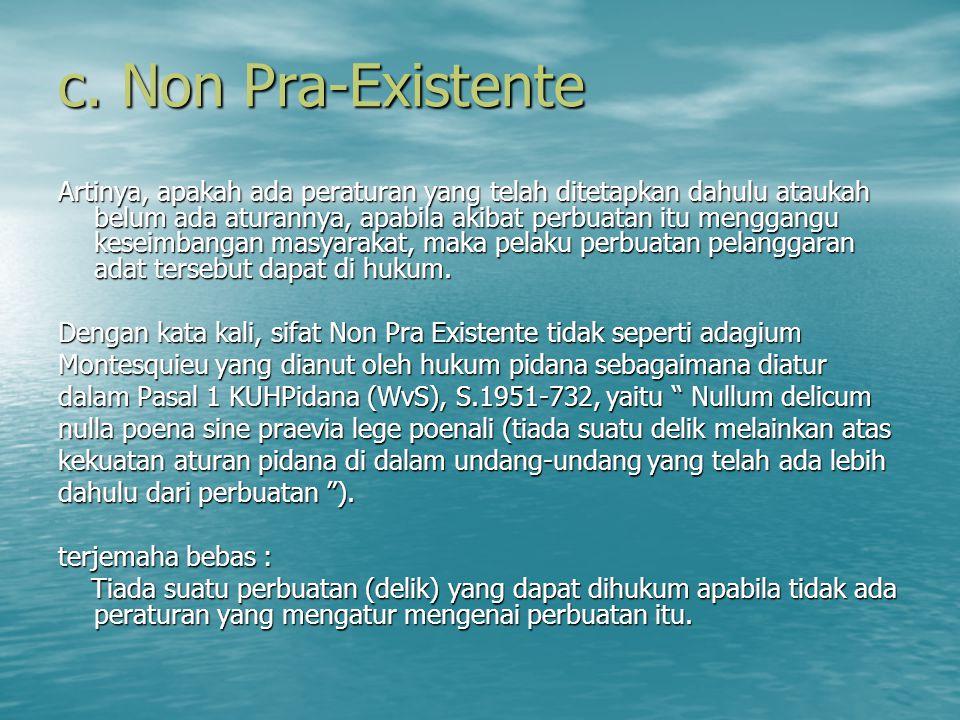 c. Non Pra-Existente