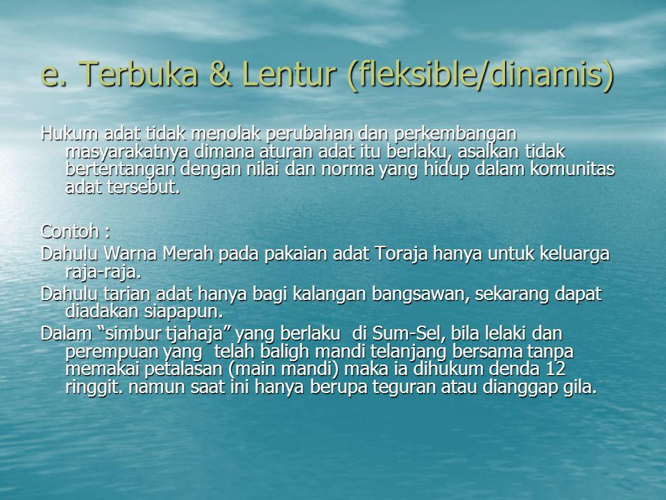 e. Terbuka & Lentur (fleksible/dinamis)
