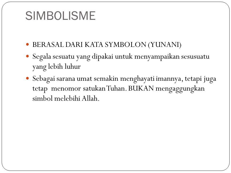 SIMBOLISME BERASAL DARI KATA SYMBOLON (YUNANI)