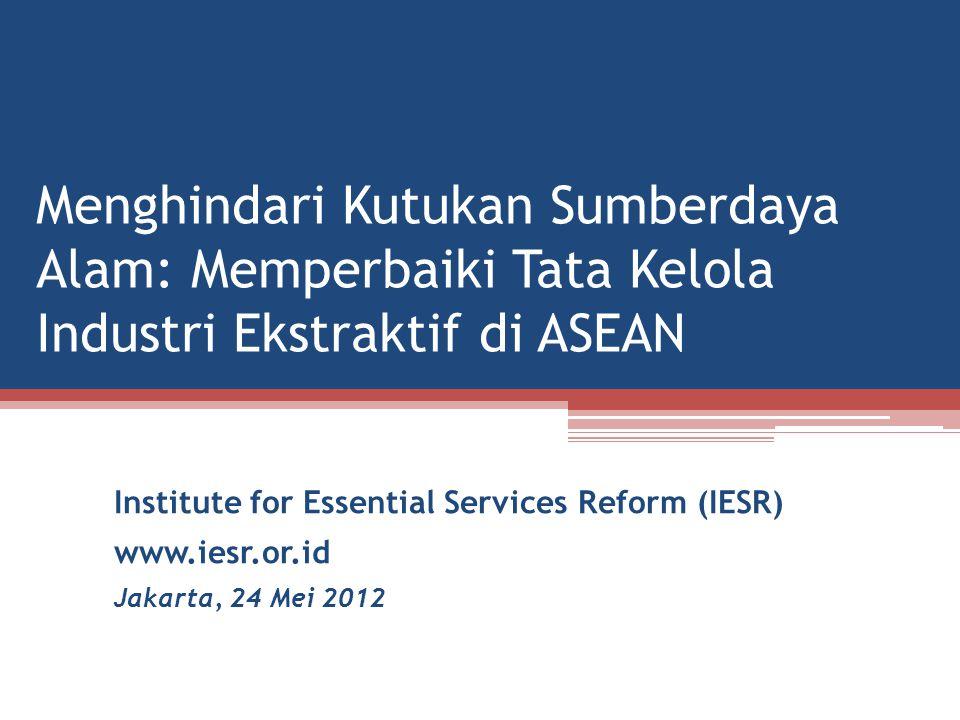 Menghindari Kutukan Sumberdaya Alam: Memperbaiki Tata Kelola Industri Ekstraktif di ASEAN