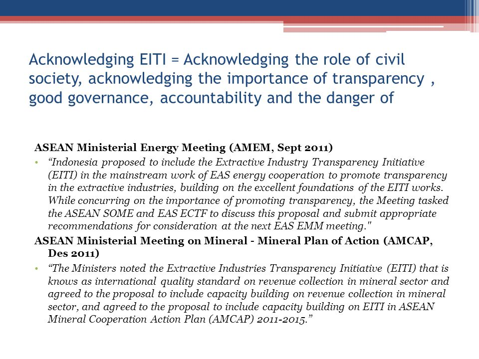 Acknowledging EITI = Acknowledging the role of civil society, acknowledging the importance of transparency , good governance, accountability and the danger of