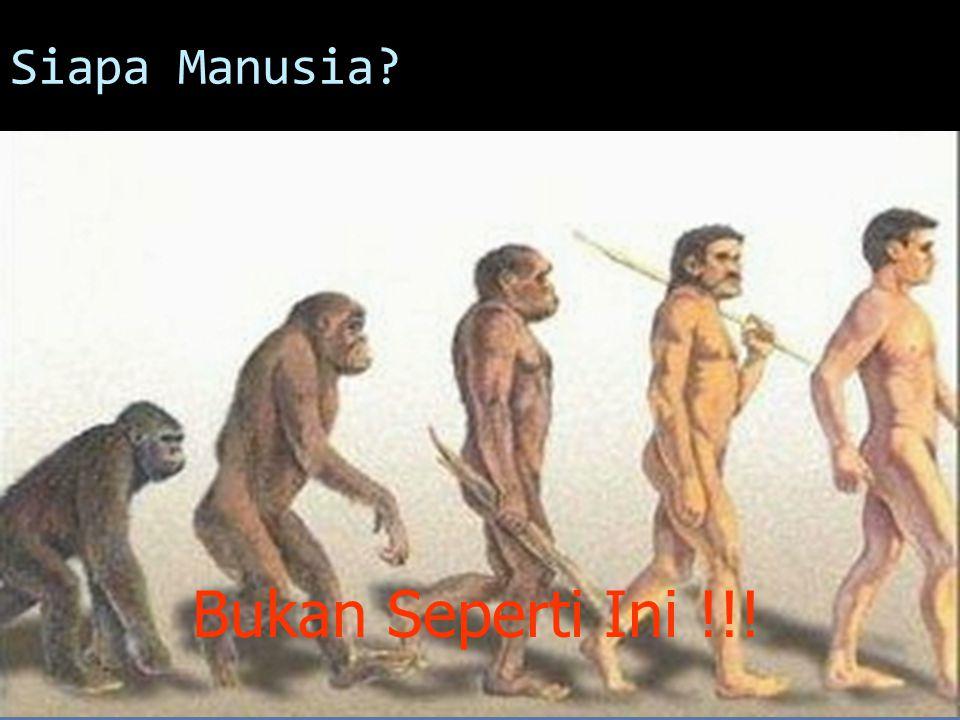 Siapa Manusia Bukan Seperti Ini !!!
