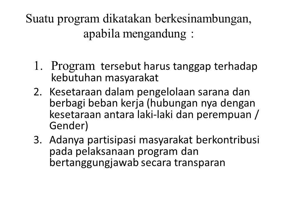 Suatu program dikatakan berkesinambungan, apabila mengandung :