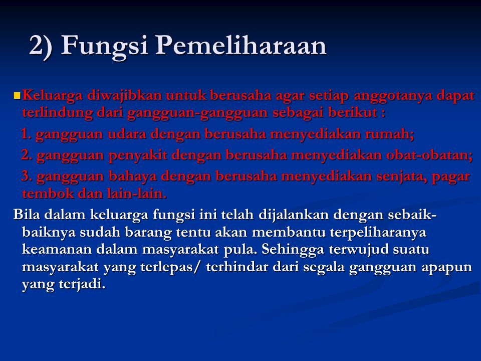 2) Fungsi Pemeliharaan Keluarga diwajibkan untuk berusaha agar setiap anggotanya dapat terlindung dari gangguan-gangguan sebagai berikut :