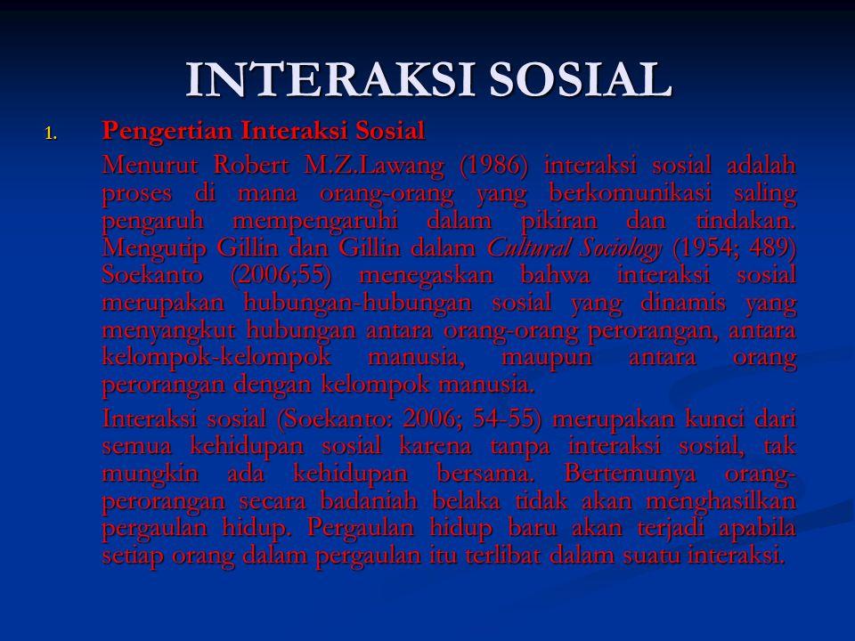 INTERAKSI SOSIAL Pengertian Interaksi Sosial