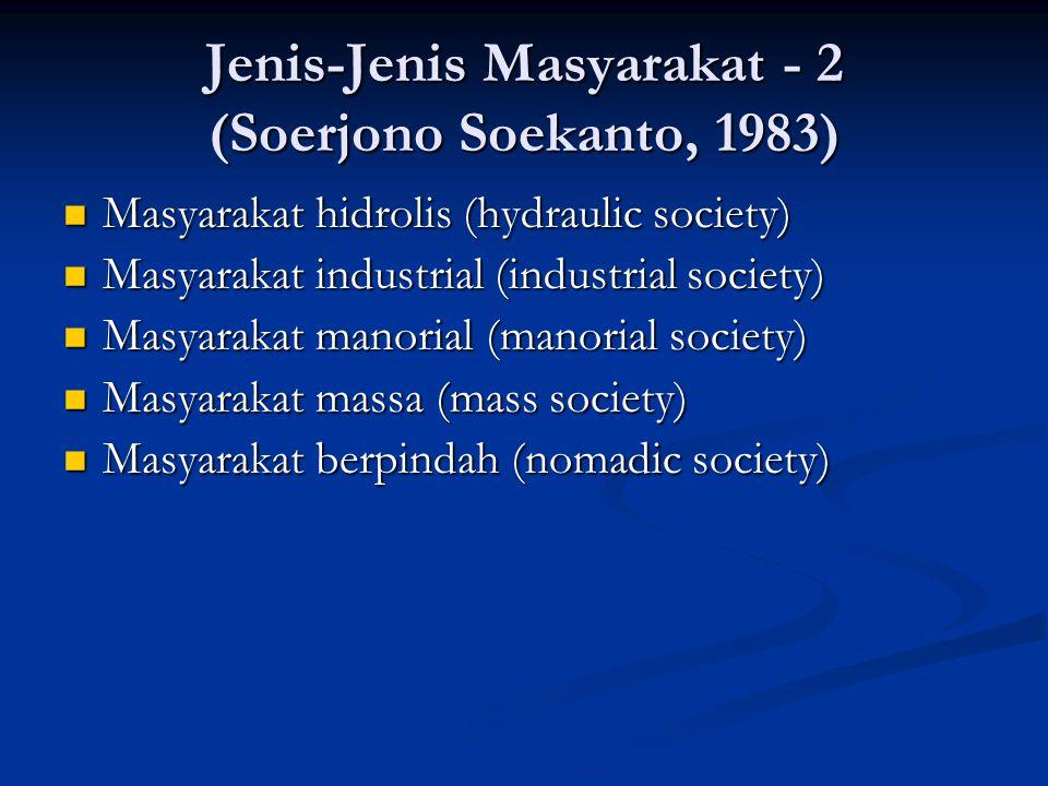 Jenis-Jenis Masyarakat - 2 (Soerjono Soekanto, 1983)