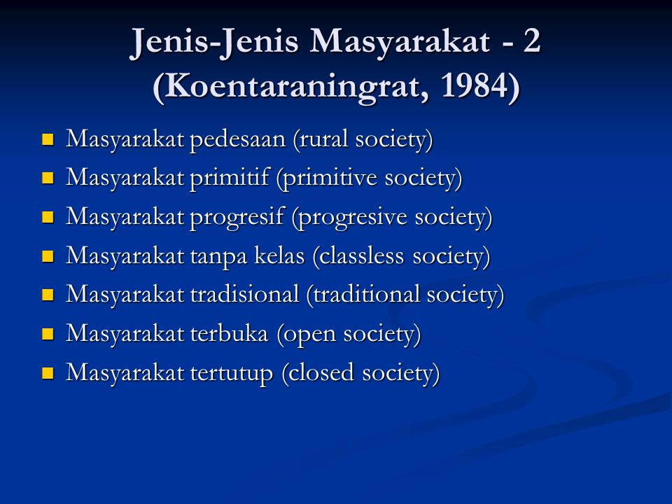 Jenis-Jenis Masyarakat - 2 (Koentaraningrat, 1984)